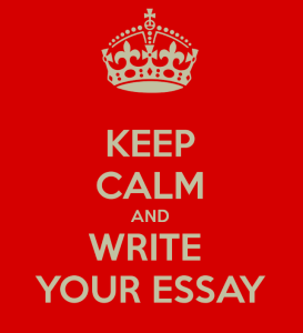 Keep Calm and Write Your Essay